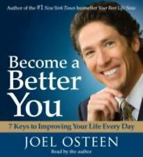 Become a Better You : 7 Keys to Improving Your Life Every Day by Joel Osteen (2007, CD, Abridged)