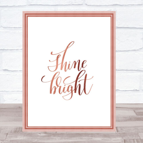 Shine Bright Quote Print Poster Rose Gold Wall Art