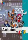Arduino für Kids von Erik Schernich (2014, Taschenbuch)