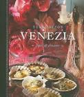 Venezia: Food & Dreams by Tessa Kiros (Hardback, 2009)