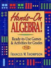 Hands-On Algebra: Ready-To-Use Games & Activities for Grades 7-12, Thompson Ed.D