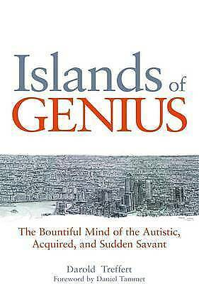 1 of 1 - Islands of Genius The Bountiful Mind of the Autistic Acquired and Sudden Savant