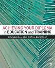 Achieving your Diploma in Education and Training by Jodi Roffey-Barentsen, Jim Gould (Paperback, 2014)