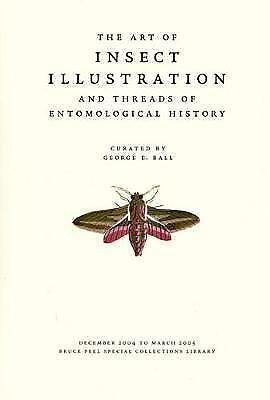 The Art of Insect Illustration and Threads of Entomological History by George...