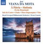 Jose Viana Da Mota - José Viana da Mota: À Pátria - Sinfonia (To the Homeland, 2015)