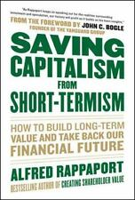 Saving Capitalism From Short-Termism: How to Build Long-Term Value and Take Ba..