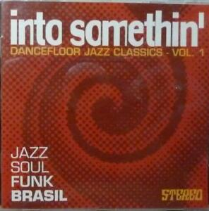 VA-Into-Somethin-039-Dancefloor-Jazz-Classics-Vol-1