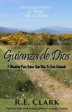 Guianza de Dios : 7 Maneras para Saber Que Dios Te Está Guiando by R. Clark...