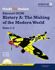 GCSE History A: The Making of the Modern World: Units 1-3 by Paul Shuter, John Child, Jane Shuter (Mixed media product, 2010)