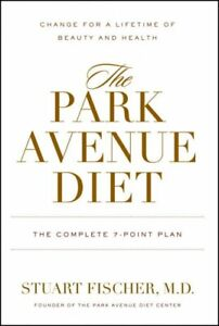 Park-Avenue-Diet-The-Complete-7-Point-Plan-Hardcover-by-Fischer-Stuart-B