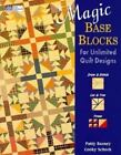 Magic Base Blocks for Unlimited Quilt Designs by Cooky Schock and Patty Barney (1996, Paperback)