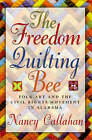 The Freedom Quilting Bee: Folk Art and the Civil Rights Movement in Gee's Bend, Alabama by Nancy Callahan (Paperback, 2005)