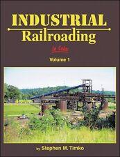 Industrial Railroading In Color Volume 1 / Railroads / Trains