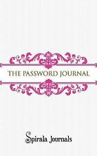 The Password Journal : Your Personal Password Storage by Spirala Journals...