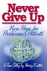 Never Give up Hope for Parkinson's Patients by Harry KNITTER 9781403312914
