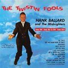 Twistin Fools Hank The Midnighters Ballard 2013 CD