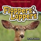 Floppers & Loppers by Stan Tekiela (Board book, 2013)