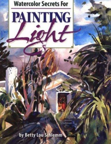 Watercolor Secrets for Painting Light