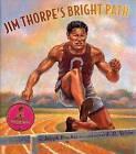 Jim Thorpe's Bright Path by S D Nelson, Joseph Bruchac (Paperback / softback, 2008)