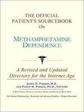 The Official Patient's Sourcebook on Methamphetamine Dependence: A-ExLibrary