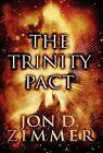The Trinity Pact by Jon D Zimmer (Hardback, 2012)
