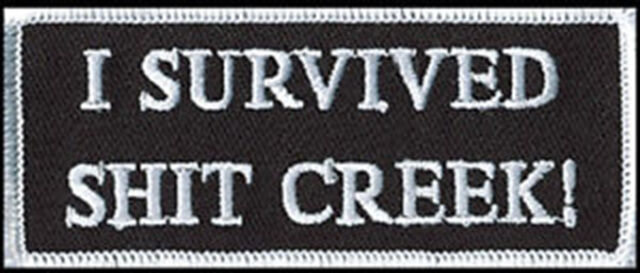 I SURVIVED SH*T CREEK BIKER PATCH 4 INCH PATCH