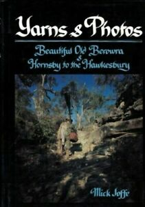 Yarns-amp-Photos-Beautiful-Old-Berowra-amp-Hornsby-to-the-Hawkesbury-Mick-Joffe