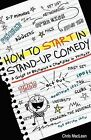 How to Start in Stand Up Comedy: A Guide to Becoming a Comedian in Toronto by Chris MacLean (Paperback / softback, 2013)