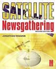 Satellite Newsgathering by Jonathan Higgins (Paperback, 2007)