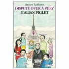 Dispute Over a Very Italian Piglet by Amara Lakhous (Paperback, 2014)