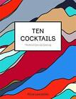 Ten Cocktails: The Art of Convivial Drinking by Alice Lascelles (Hardback, 2015)
