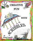 Creative Fun with Scribbles by Greg Lewolt (Paperback / softback, 2008)