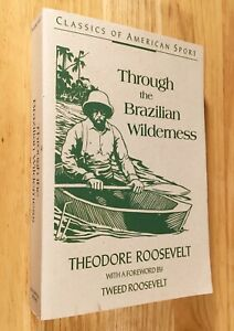 THROUGH-THE-BRAZILIAN-WILDERNESS-by-Theodore-Roosevelt