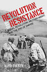 Revolution and Resistance: Moral Revolution, Military Might, and the End of Empire by David Tucker (Paperback, 2016)