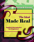The Ideal Made Real (1909) by Christian D Larson (Paperback / softback, 2006)