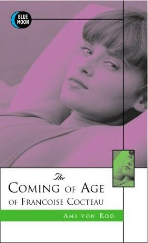 Very Good, The Coming of Age of Francoise Cocteau (Blue Moon), Rod, Aime Von, Bo