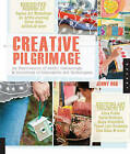 Creative Pilgrimage: An Exploration of Artful Gatherings and Discovery of Innovative Art Techniques by Jenny Doh (Hardback, 2011)