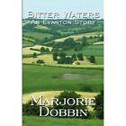 Bitter Waters: An Evanton Story by Marjorie Dobbin (Paperback / softback, 2012)