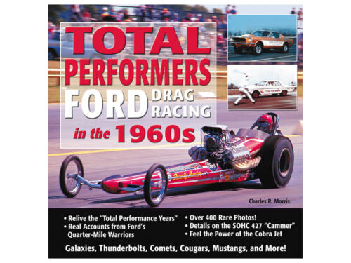 New Book Total Performers Ford Drag Racing in the 1960s by Charles Morris