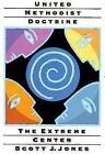 United Methodist Doctrine : The Extreme Center by Scott J. Jones (2002, Paperback)