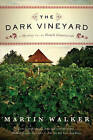 The Dark Vineyard: A Mystery of the French Countryside by Martin Walker (Paperback / softback, 2011)