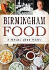 Birmingham Food: A Magic City Menu by Emily Brown (Paperback / softback, 2015)