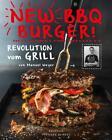 New BBQ Burger! von Ansgar Pudenz, Rainer Schillings und Manuel Weyer (2016, Gebundene Ausgabe)