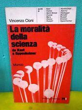 Cioni - La moralità della scienza da Kant a Oppenheimer - Mursia 1973
