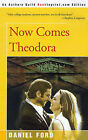 Now Comes Theodora by Daniel Ford (Paperback / softback, 2000)