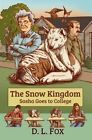 The Snow Kingdom: Sasha Goes to College by D L Fox (Paperback / softback, 2013)