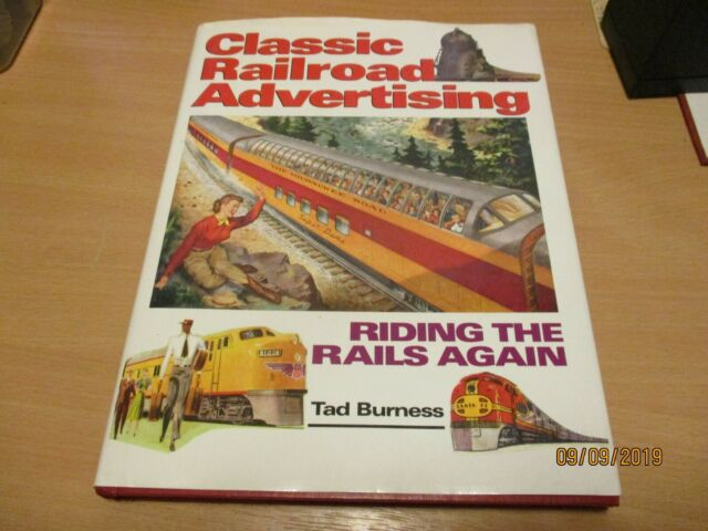 Classic Railroad Advertising: Riding the Rails Again by T. Burness, BRAND NEW