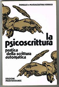 La psicoscrittura. Pratica della scrittura automatica - Fiorello Verrico - Italia - La psicoscrittura. Pratica della scrittura automatica - Fiorello Verrico - Italia