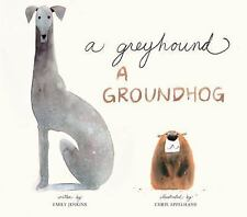 A Greyhound, a Groundhog by Emily Jenkins (2017, Picture Book)