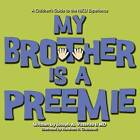 My Brother Is a Preemie by Joseph Vitterito (Paperback / softback, 2012)
